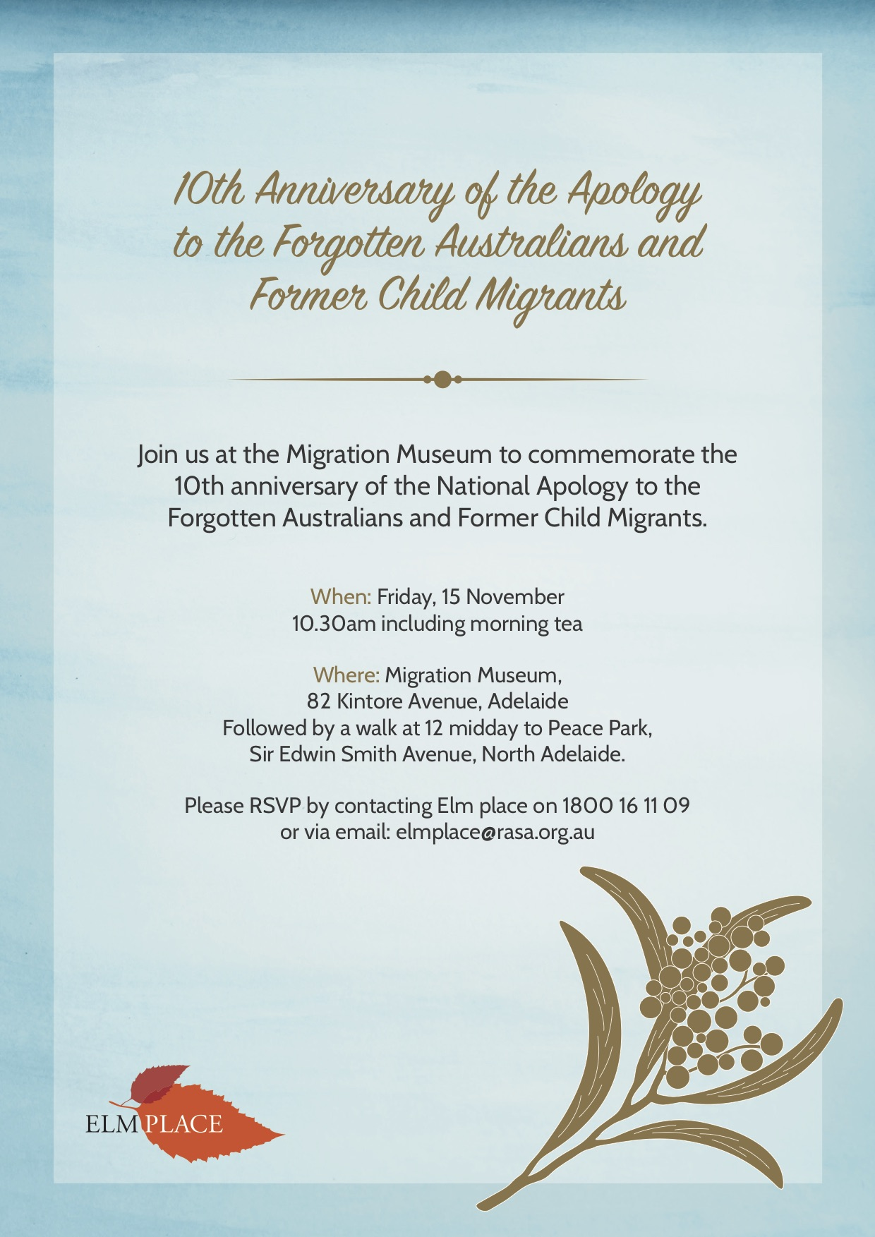 Date: Friday 15th November  Time: 10.30am – 12.30pm Where: Migration Museum, 82 Kintore Avenue, Adelaide Speakers: Four presentations by Forgotten Australians